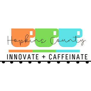 Hopkins County innovate and caffeinate entrepreneur business network